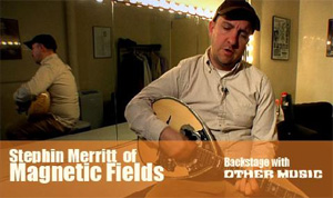 Backstage with Other Music: Stephin Merritt of Magnetic Fields (Episode 1)