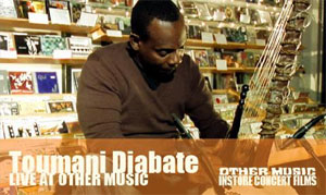 Live at Other Music: Toumani Diabate (Episode 9)